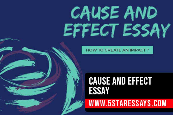 Writing Cause And Effect Essay: A Beginners Guide with Samples