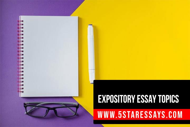 Expository Essay Topics - 60+ Topics Recommended by Experts