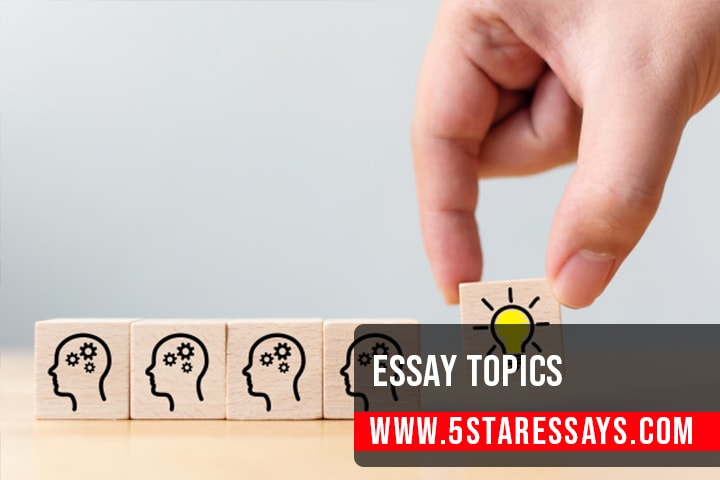 Essay Topics: 100+ Best Essay Topics for your Guidance