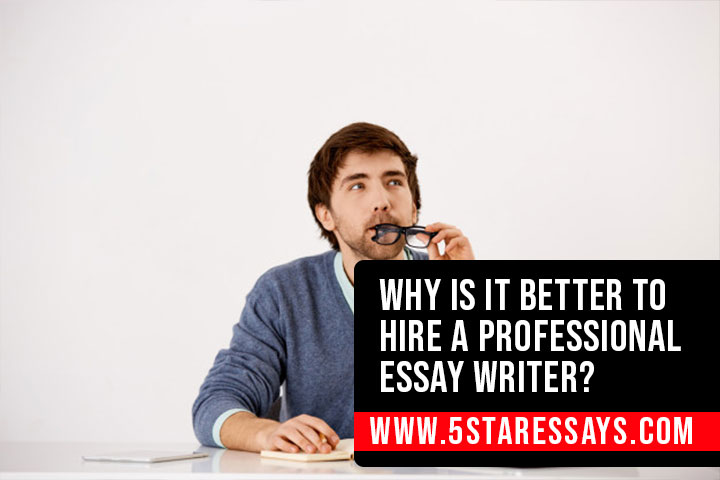 Why Is It Better to Hire A Pro Essay Writer?