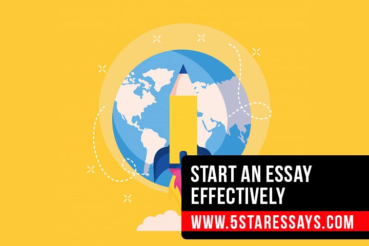 Learn How to Start an Essay Effectively