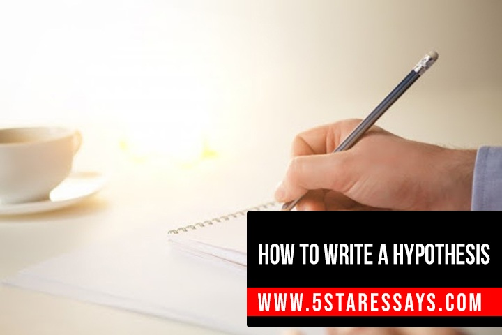 How to Write a Hypothesis - A Step-by-Step Guide