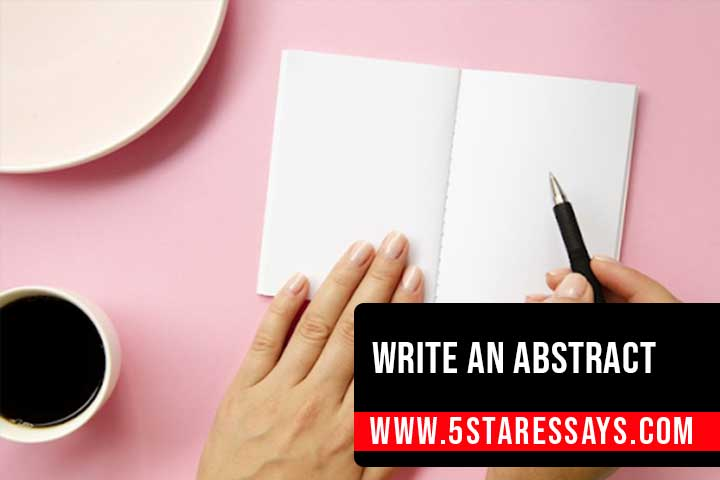 Learn How to Write an Abstract - Steps & Examples