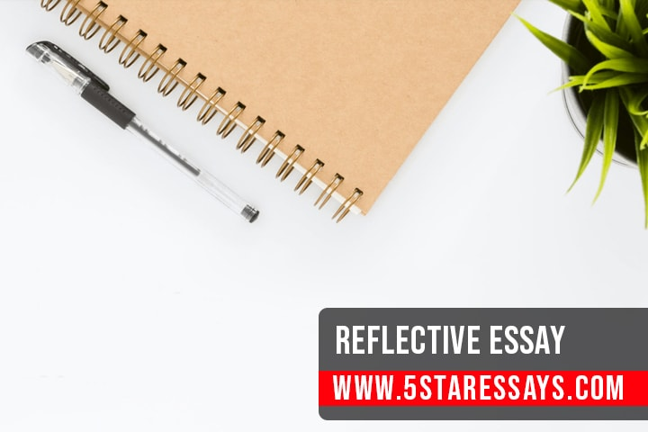 How to Write a Reflective Essay: Step by Step Guide