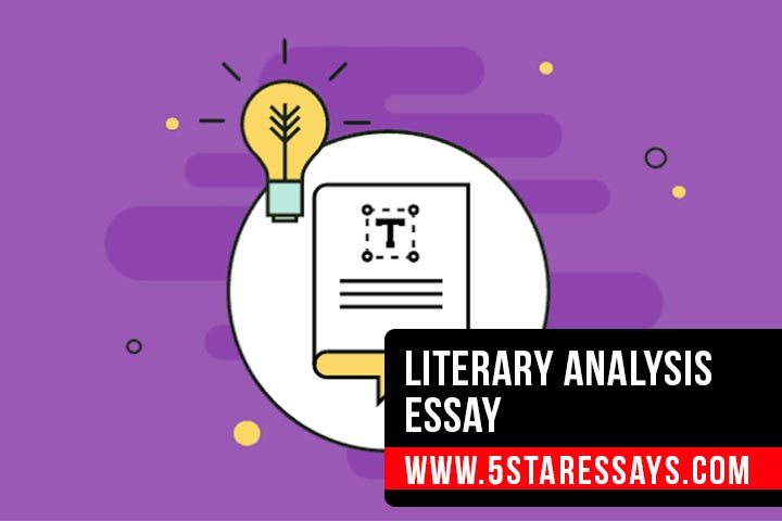 Literary Analysis Essay - Ultimate Guide By Professionals
