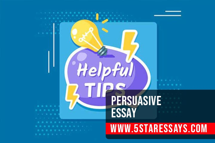 Writing A Persuasive Essay - A Beginners Guide With Tips & Samples